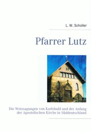 Pfarrer Lutz - Die Weissagungen von Karlshuld