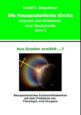 Aus Gnaden erwählt? Band 3 - Rudolf Stiegelmeyr