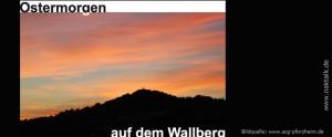 Ostermorgen auf dem Wallberg