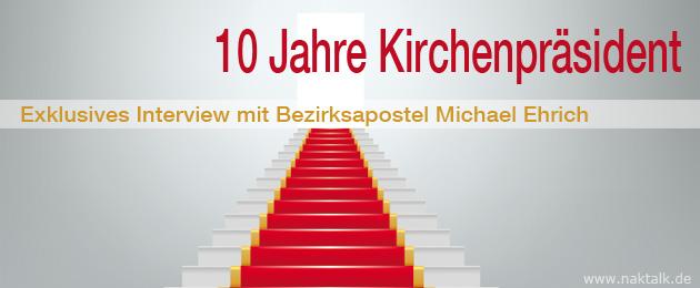 NAK 10 Jahre Bezirksapostel Michael Ehrich