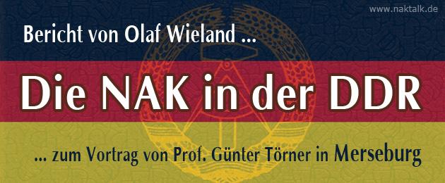 Bericht Vortrag Törner NAK und DDR in Merseburg