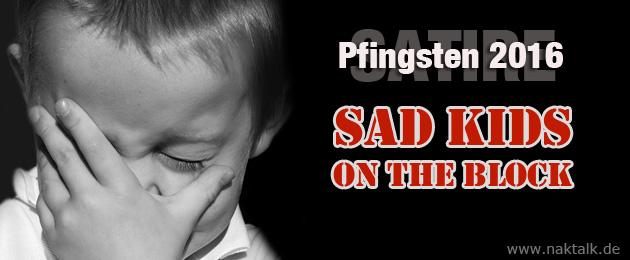 NAK Die traurigen Kinder zum Pfingstfest 2016