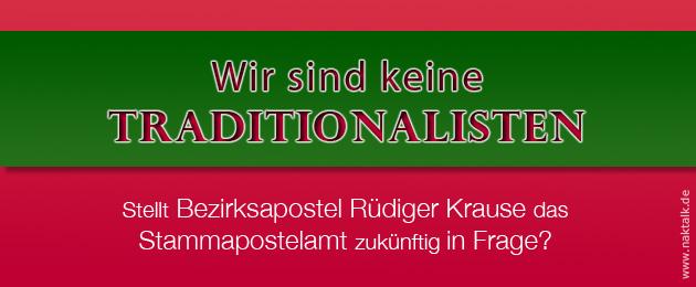 Bezirksapostel Krause: Wir sind keine Traditionalisten