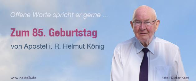 Zum 85. Geburtstag von Apostel Helmut König