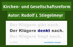 Kirchen- und Gesellschaftsreform Rudolf J. Stiegelmeyr