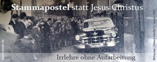 NAK Stammapostel statt Jesus Christus