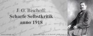 Vor 100 Jahren - Scharfe Selbstkritik von J. G. Bischoff