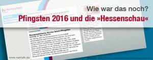 NAK Pfingsten 2016 und die Hessenschau