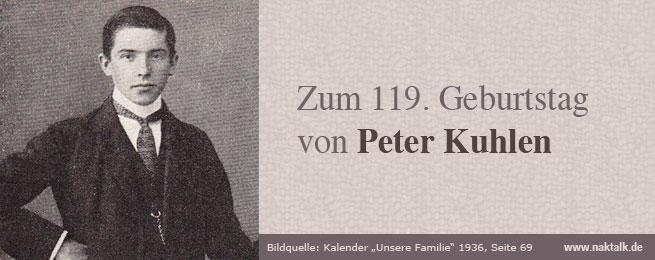 Zum 119. Geburtstag von Peter Kuhlen