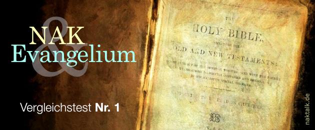 NAK und Evangelium – Vergleichstest Nr. 1