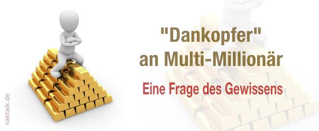 NAK Dankopfer an Multi-Millionär