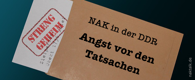 NAK und DDR Angst vor Tatsachen