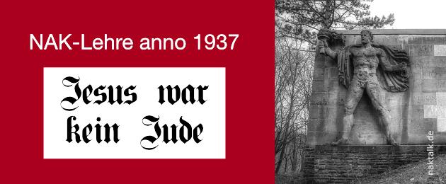 NAK-Lehre anno 1937 Jesus war kein Jude