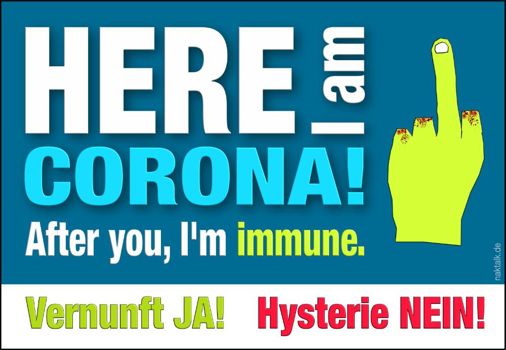 Here I am – CORONA!