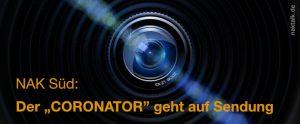 NAK Süddeutschland - Der Coronator geht auf Sendung