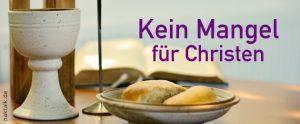 Heiliges Abendmahl – Kein Mangel für Christen