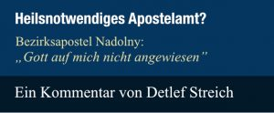 Bezirksapostel Nadolny: Gott auf mich nicht angewiesen